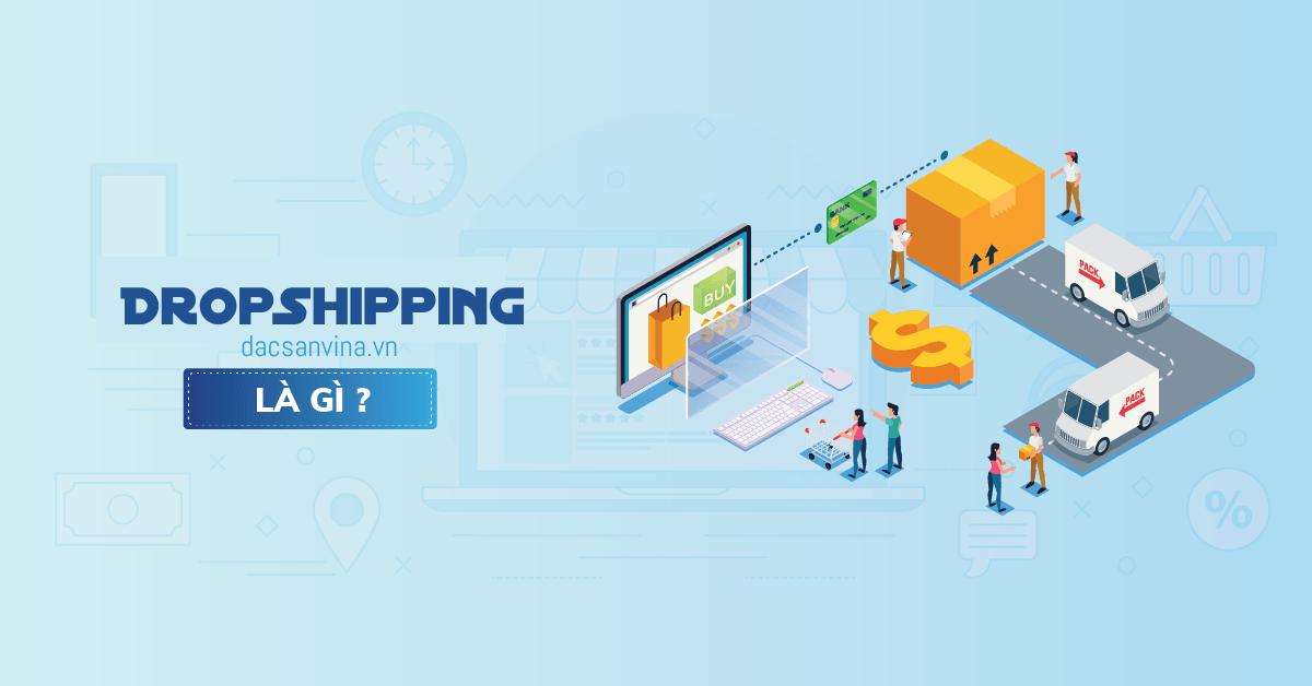 Giải pháp Dropshipping  4.0 lần đầu xuất hiện tại  Việt Nam có gì?