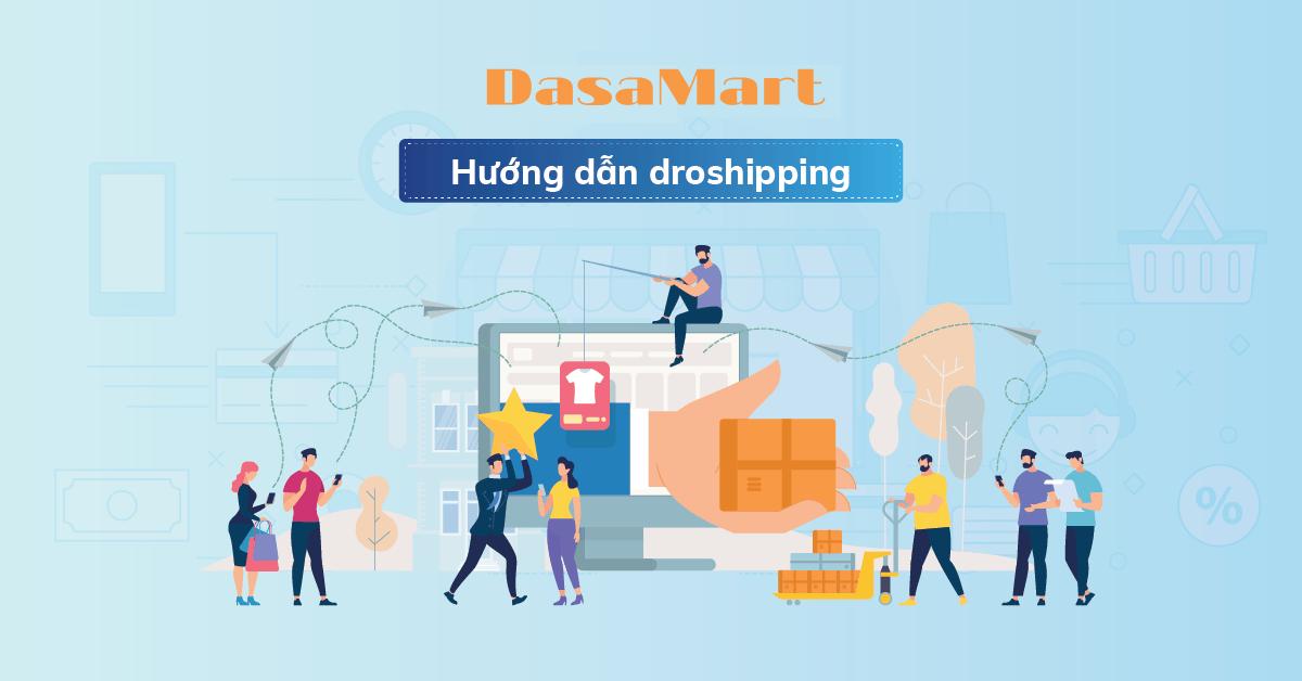 tổng quan về nền tảng DasaMart cho mô hình kinh doanh dropshipping